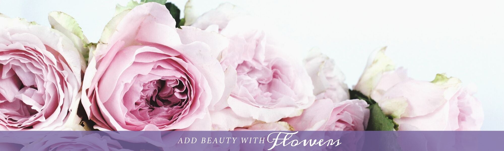 add beauty with flowers!